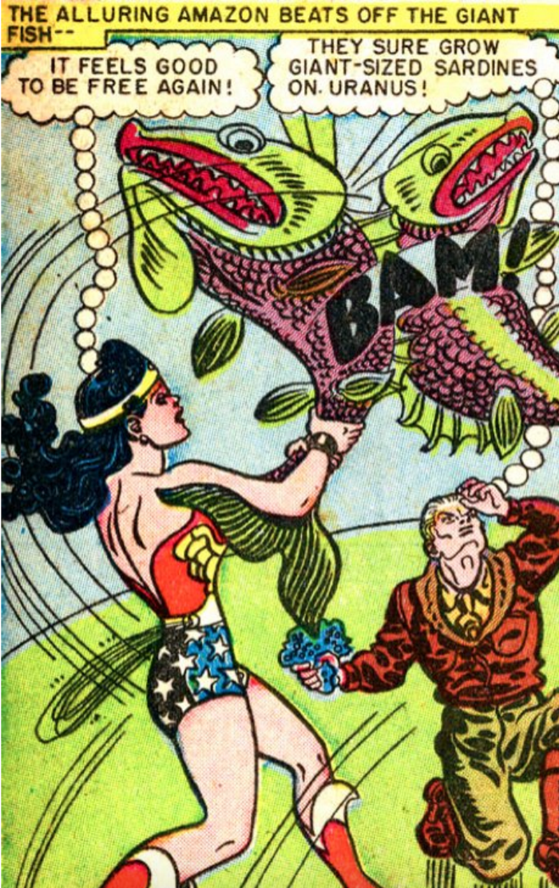 Comics - THE ALLURING AMAZON BEATS OFF THE GIANT FISH THEY SURE GROW GIANT-SIZED SARDINES ON. URANUS! IT FEELS GOOD TO BE FREE AGAIN!