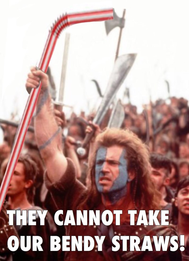 Braveheart meme of they can't take our bendy straws
