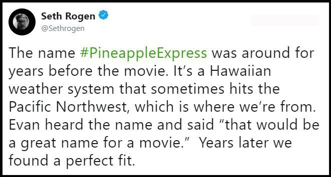 """Tweet about how """"Pineapple Express"""" is the term for a Hawaiian weather system that they thought would be a great name for a movie"""