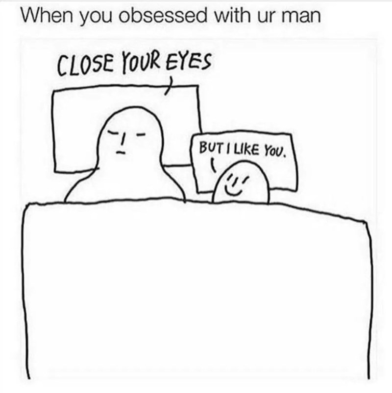 meme with drawing of a person not wanting to go to sleep because they're next to their loved one