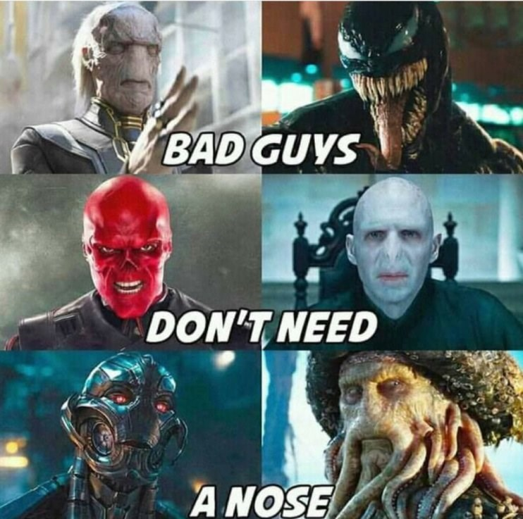 Funny meme about how bad guys in movies don't have noses.