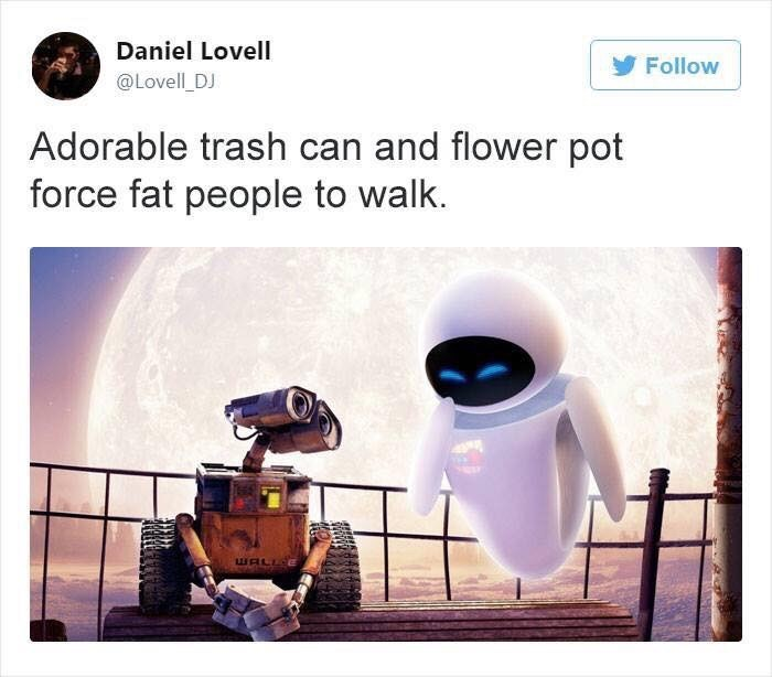 Product - Daniel Lovell Follow @Lovell DJ Adorable trash can and flower pot force fat people to walk. WALL E