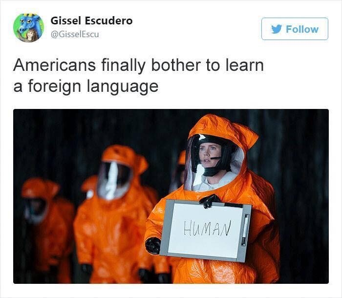 Text - Gissel Escudero Follow @GisselEscu Americans finally bother to learn a foreign language HUMAN