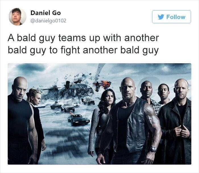 Text - Daniel Go Follow @danielgo0102 A bald guy teams up with another bald guy to fight another bald guy