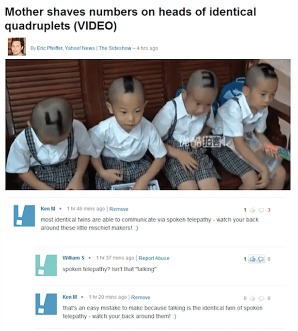 """Text - Mother shaves numbers on heads of identical quadruplets (VIDEO) By Eric Pfeiffer, Yahoof News I The Sideshow-4 hrs ago Ken M1hr 46 mins ago 