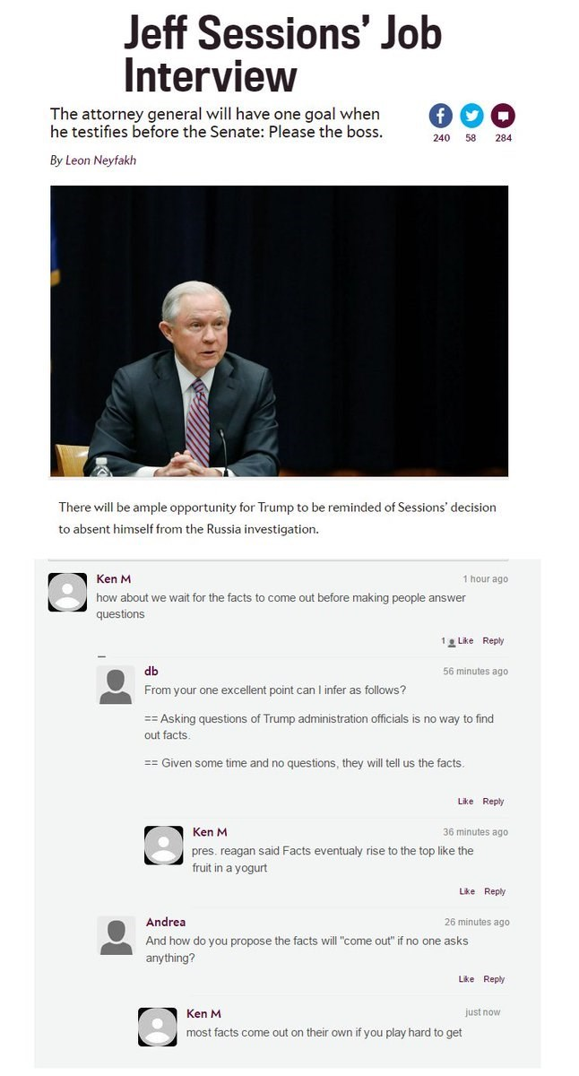 Text - Jeff Sessions' Job Interview The attorney general will have one goal when he testifies before the Senate: Please the boss. 240 58 By Leon Neyfakh There will be ample opportunity for Trump to be reminded of Sessions' decision to absent himself from the Russia investigation. Ken M 1 hour ago how about we wait for the facts to come out before making people answer questions 1 Like Reply db 56 minutes ago From your one excellent point can I infer as follows? == Asking questions of Trump admini