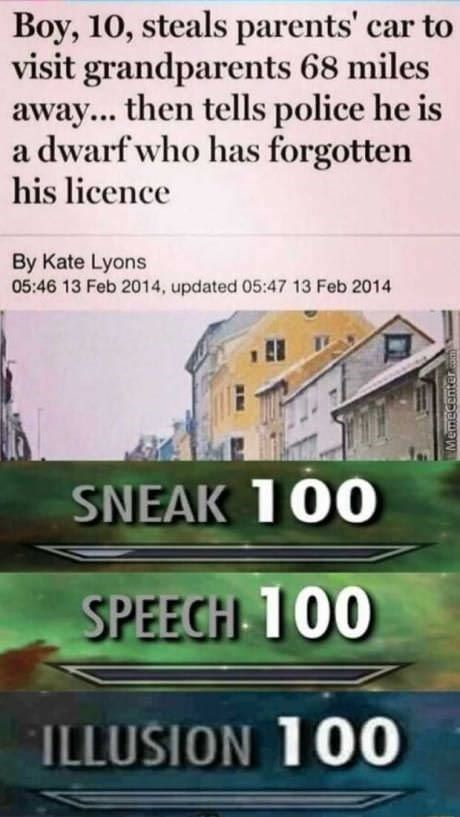 Text - Boy, 10, steals parents' car to visit grandparents 68 miles away... then tells police he is a dwarf who has forgotten his licence By Kate Lyons 05:46 13 Feb 2014, updated 05:47 13 Feb 2014 SNEAK 100 SPEECH 100 ILLUSION 100 Memecenter