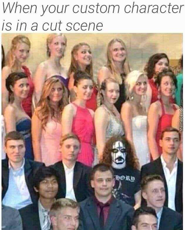 People - When your custom character is in a cut scene DORD MemeCenter.com