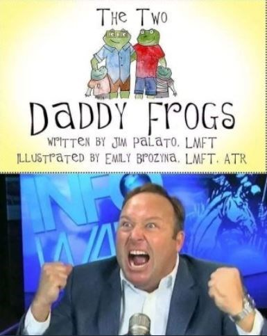 """Children's book title, """"The Two Daddy Frogs,"""" with a picture of Alex Jones screaming beneath"""