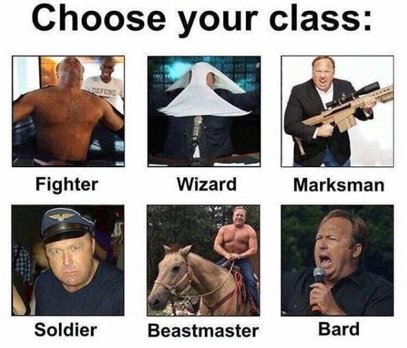 alex jones meme - Human - Choose your class: ONE Wizard Fighter Marksman Bard Soldier Beastmaster