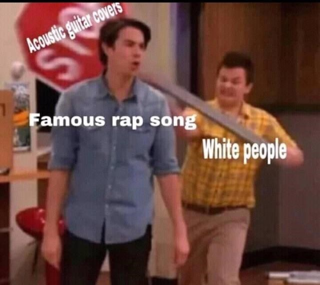Funny meme about white people doing acoustic covers of rap songs.