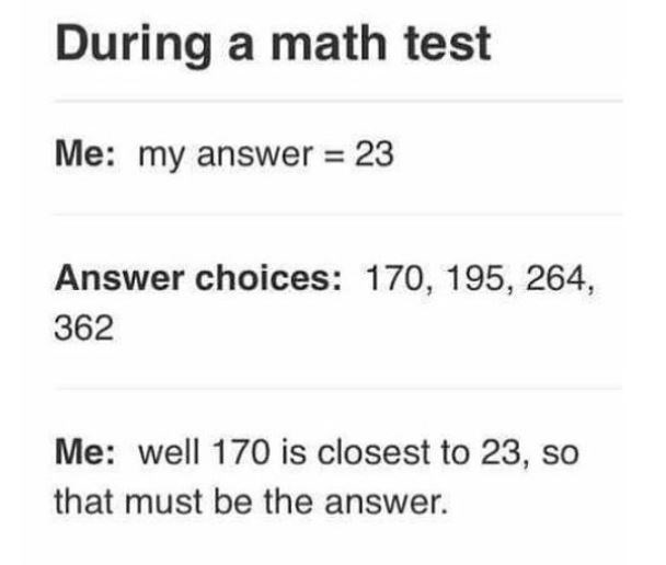 meme about choosing the answer that resembles yours on a test