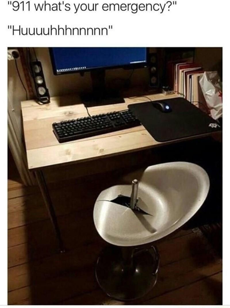 "Computer desk - ""911 what's your emergency?"" ""Huuuuhhhnnnnn"""