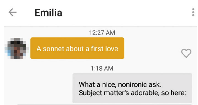 Text - Emilia 12:27 AM A sonnet about a first love 1:18 AM What a nice, nonironic ask. Subject matter's adorable, so here: