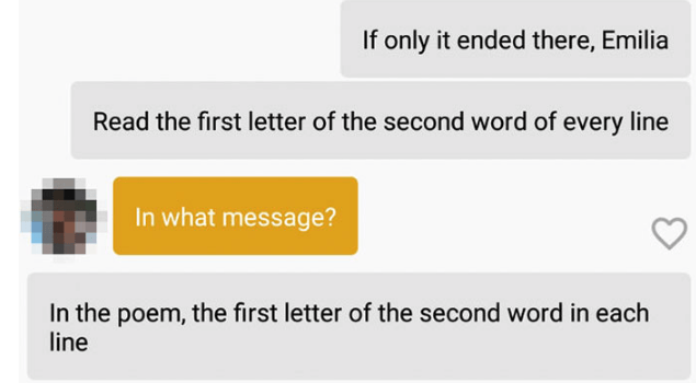 Text - If only it ended there, Emilia Read the first letter of the second word of every line In what message? In the poem, the first letter of the second word in each line