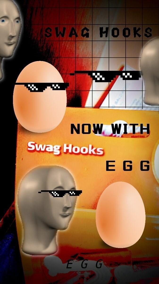 egg meme - Eyewear - SWAG HO0OKS NOW WITH Swag Hooks E G G EGG