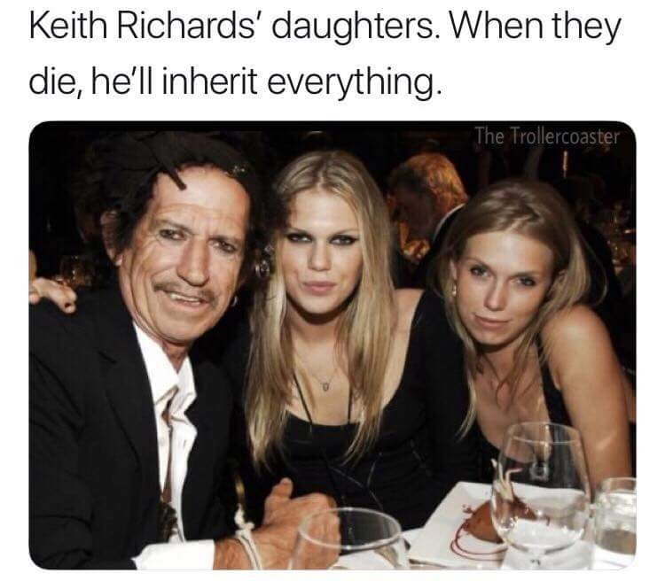 "Pic of Keith Richards and two of his daughters under the caption, ""Keith Richards' daughters. When they die, he'll inherit everything"""