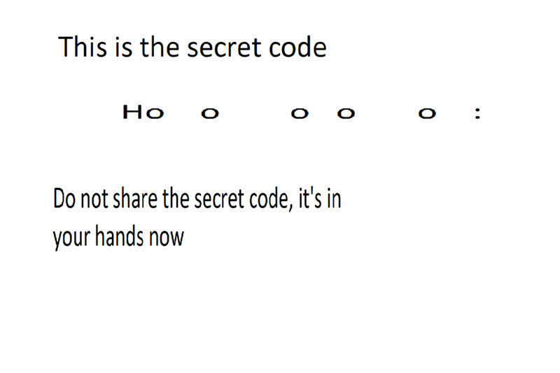Surreal meme - Text - This is the secret code Ho Do not share the secret code, it's in your hands now
