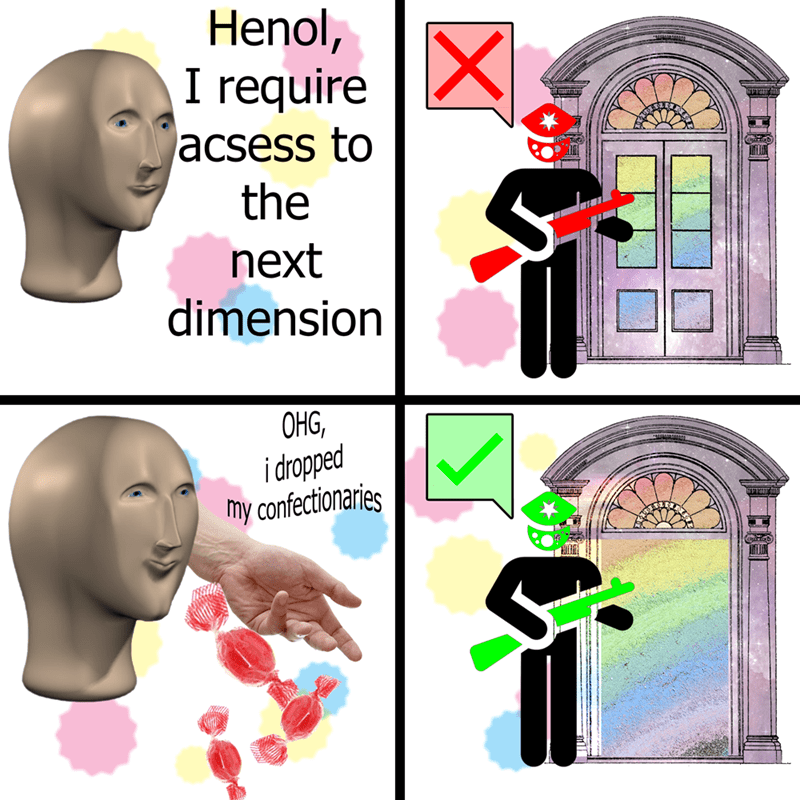 Surreal meme - Nose - Henol, I require X jacsess to the next dimension OHG, i dropped my confectionaries