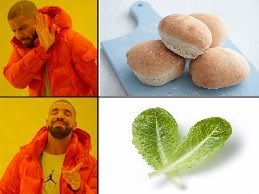 Drake meme where he doesn't want bread, but does want lettuce