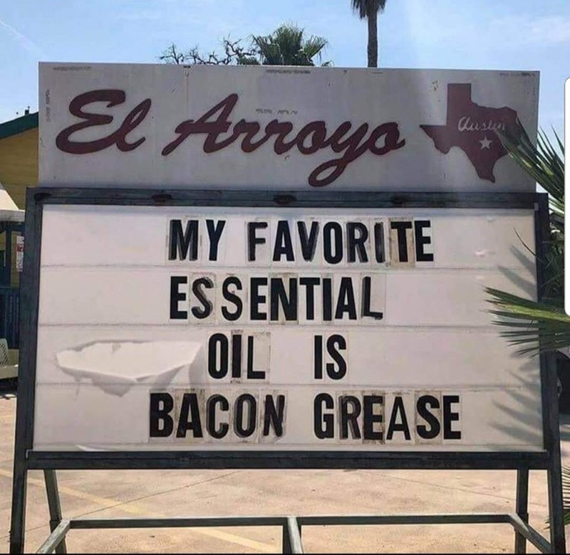"Sign that reads, ""My favorite essential oil is bacon grease"""