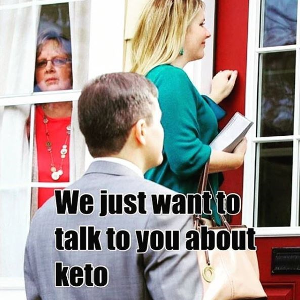 "Missionaries coming to someone's door with the caption, ""We just want to talk to you about keto"""