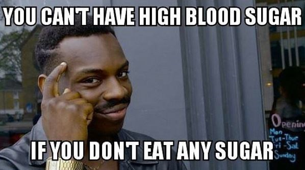 keto meme - Hair - YOU CANTHAVE HIGH BLOOD SUGAR OPEning Mon Tut-Thur IF YOU DONT EAT ANY SUGAR ISunday