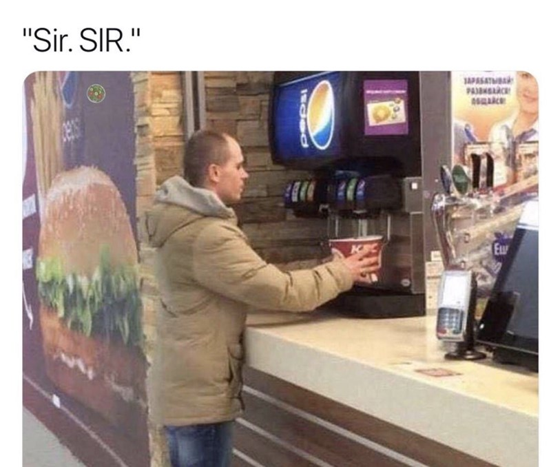 "Pic of a guy filling up a large KFC bucket with soda under the caption, ""Sir. SIR"""