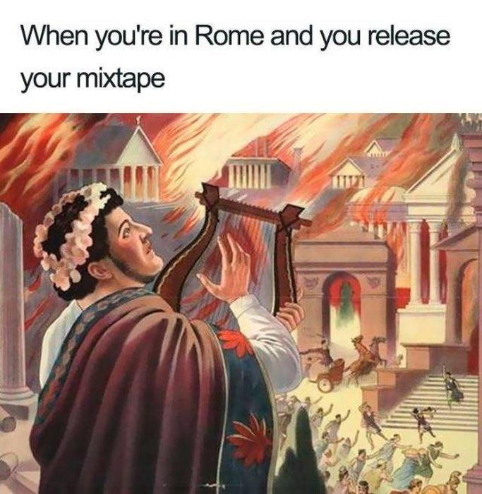 History - When you're in Rome and you release your mixtape