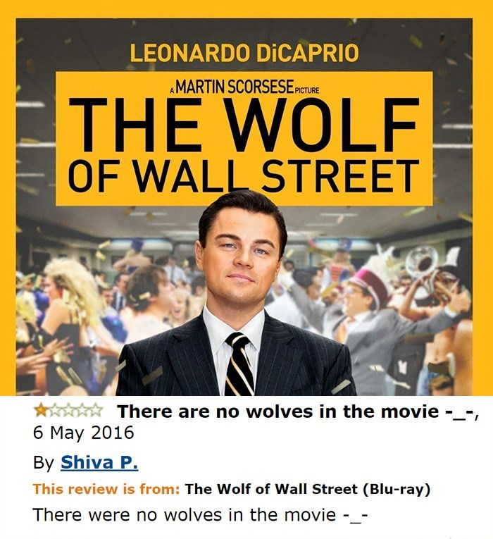 amazon review about THE WOLF OF WALL STREET There are no wolves in the movie - 6 May 2016 By Shiva P. This review is from: The Wolf of Wall Street (Blu-ray) There were no wolves in the movie