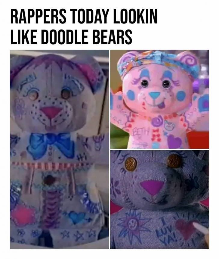 """Pic of Doodle Bears with the caption, """"Rappers today lookin' like Doodle Bears"""""""
