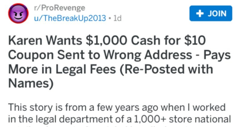 Karen wants $1,000 cash for a $10 coupon sent to the wrong address. She ends up paying more in legal fees.