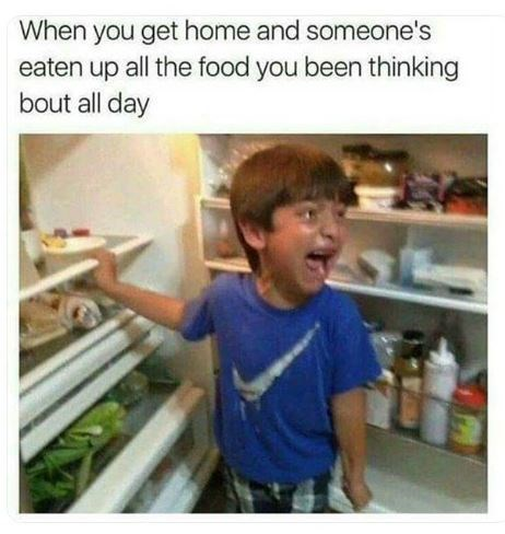 "Pic of a little kid screaming after opening the fridge under the caption, ""When you get home and someone's eaten up all the food you been thinking about all day"""