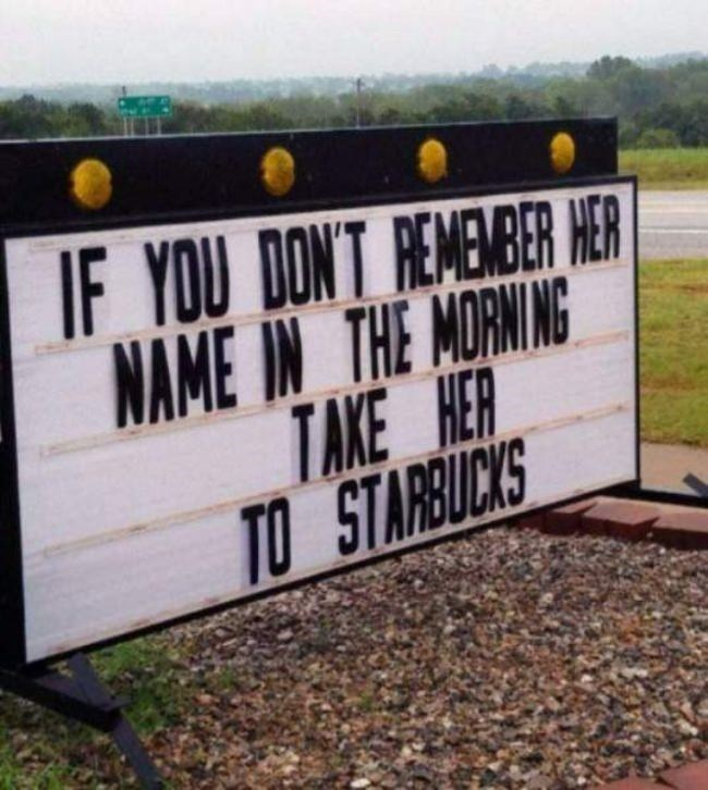 Font - IF YOU DON'T REMEMBER HER NAME IN THE MORNING TAKE HER TO STARBUCKS