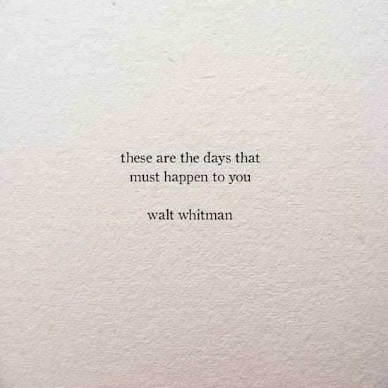 Text - these are the days that must happen to you walt whitman
