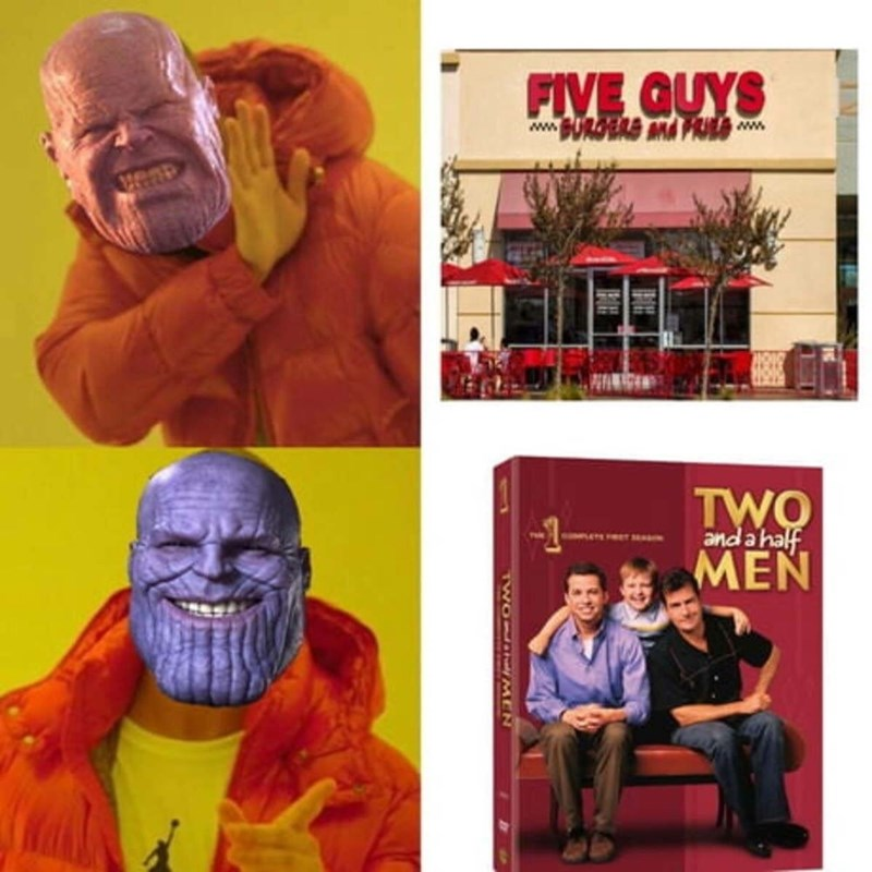 Marvel Meme with Thanos as Drake and not liking 5Guys but liking Two and a Half Men