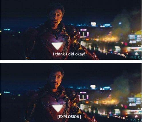 Marvel Meme with Iron Man thinking he did okay until he hears an explosion