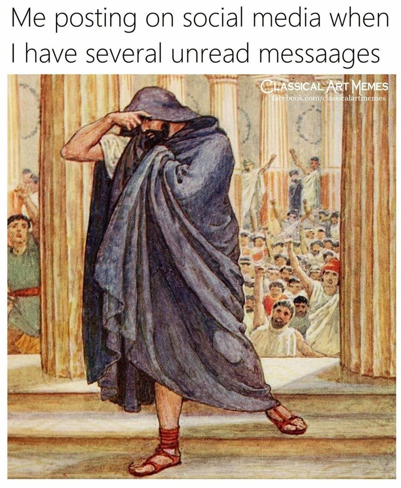 Funny meme about posting when unread messages, art memes, funny memes.