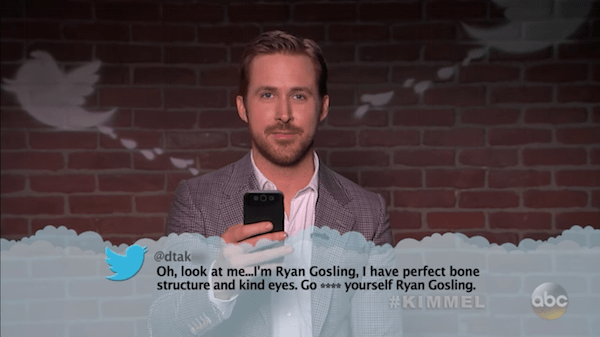 Text - @dtak Oh, look at m...I'm Ryan Gosling, I have perfect bone structure and kind eyes. Go yourself Ryan Gosling. #KIMMEL abc