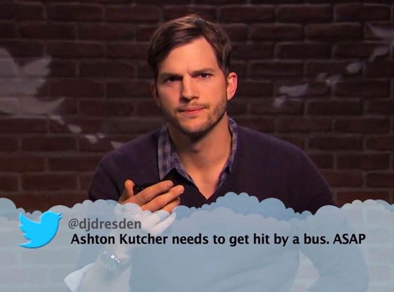 Facial expression - @djdresden Ashton Kutcher needs to get hit by a bus. ASAP