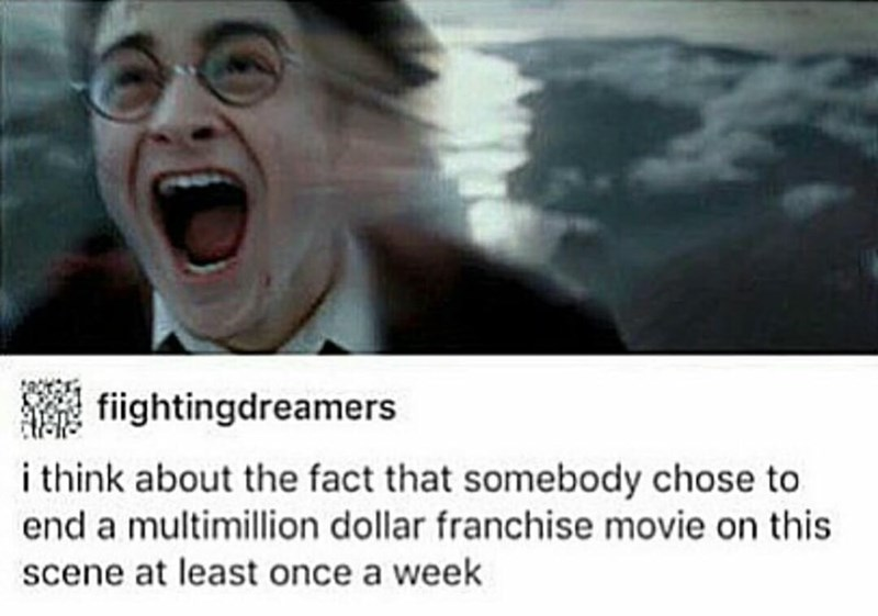 memes - Face - fiightingdreamers i think about the fact that somebody chose to end a multimillion dollar franchise movie on this scene at least once a week