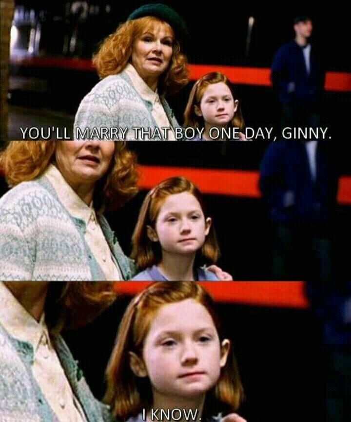 memes - Event - YOU'LL MARRY THAT BOY ONE DAY, GINNY l KNOW