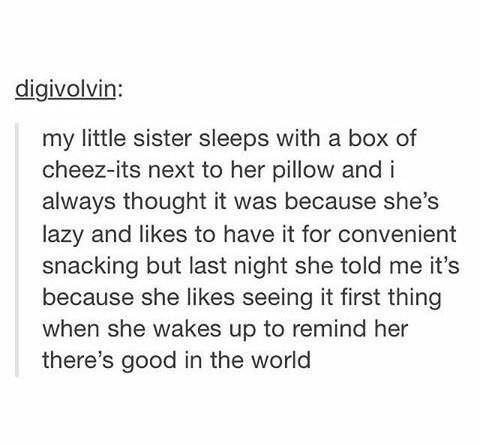 wholesome meme about a girl who keeps a box of cheez-it's near her bed to remind her that the world is good