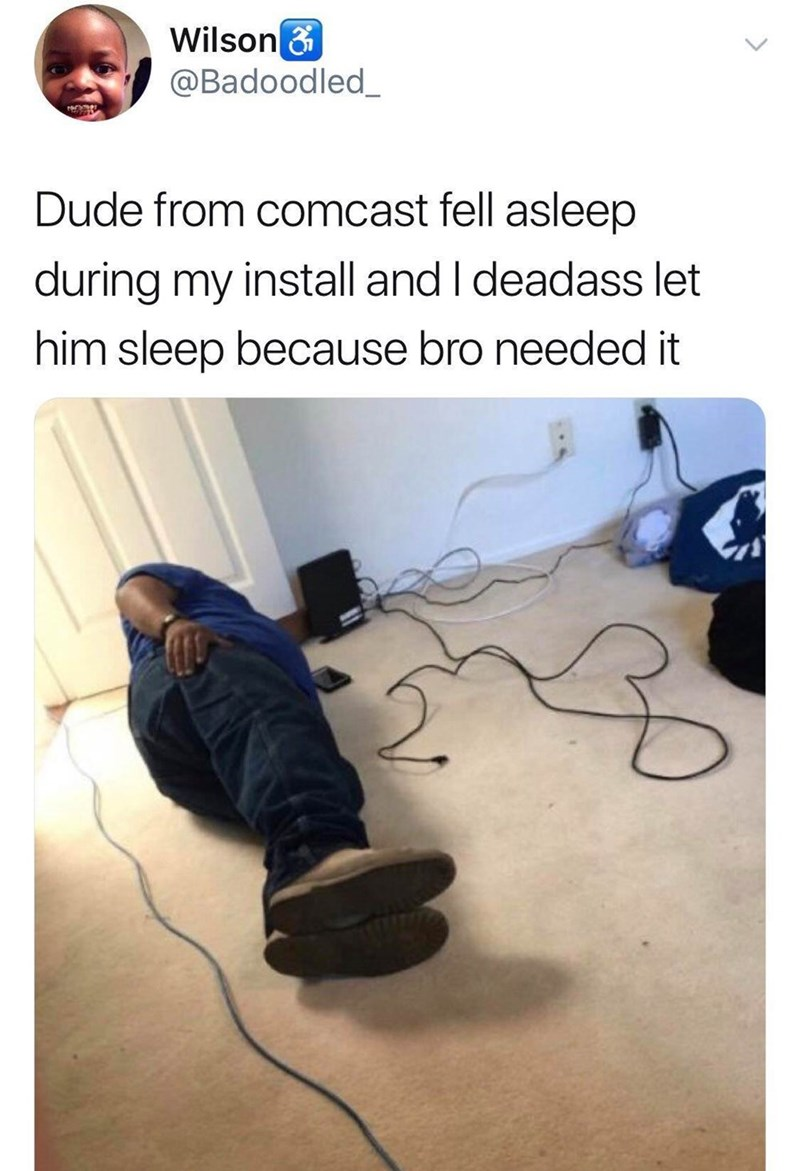 wholesome meme about letting the comcast guy nap