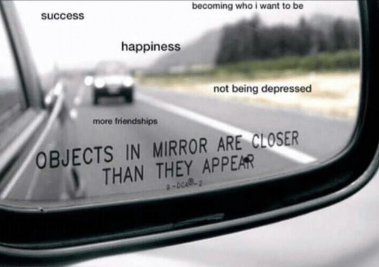 wholesome meme about how happiness and success are closer than they appear