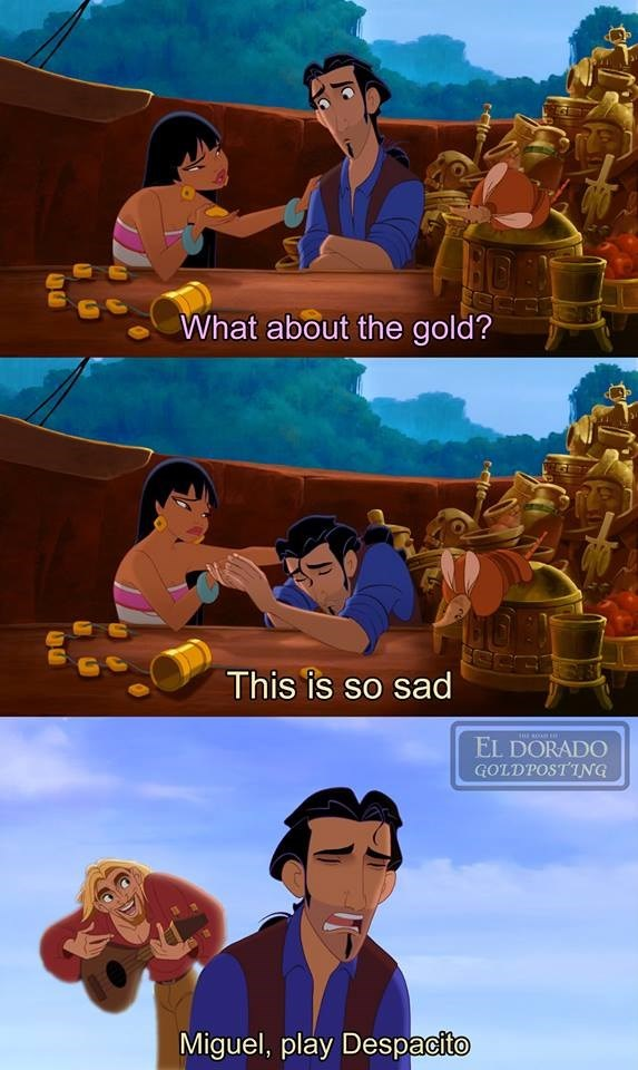 Animated cartoon - What about the gold? This is so sad EL DORADO GOLDPOSTING Miguel, play Despacito
