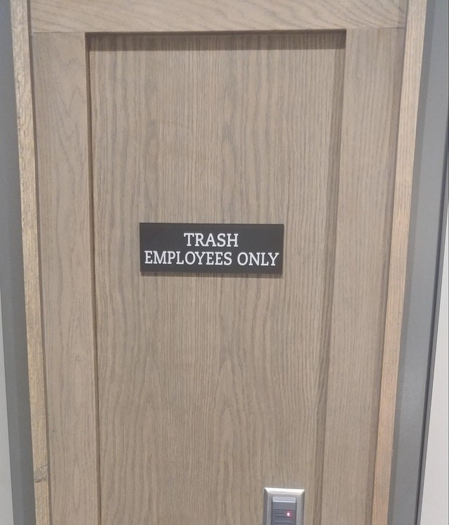 Wood - TRASH EMPLOYEES ONLY