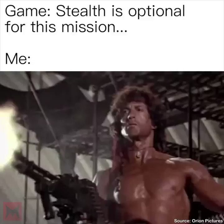 Bodybuilding - Game: Stealth is optional for this mission... Me: Source: Orion Pictures