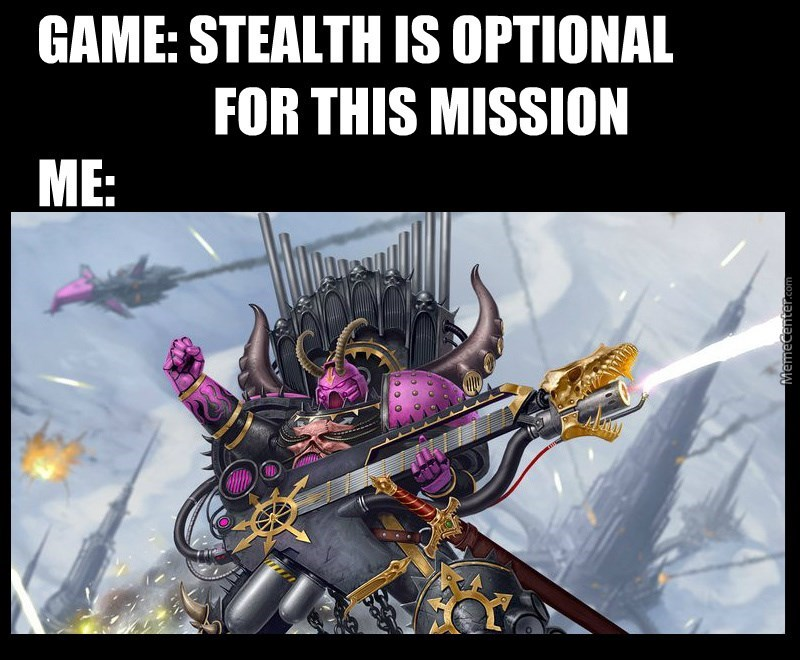 Games - GAME: STEALTH iS OPTIONAL FOR THIS MISSION ME: MemeCenter.com