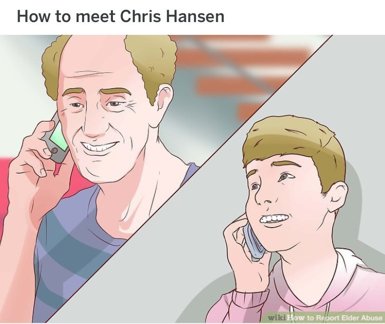 wikihow meme - Face - How to meet Chris Hansen wiki How to Report Elder Abuse